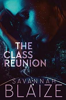 The Class Reunion by [Savannah Blaize]