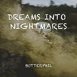 Dreams into Nightmares