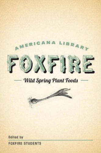 Wild Spring Plant Foods: The Foxfire AMericana Library (7) by [Fox Fire Students]