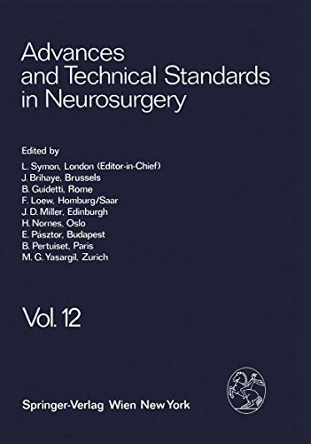 Advances and Technical Standards in Neurosurgery: Volume 12 (Advances and Technical Standards in Neurosurgery (12), Band 12)