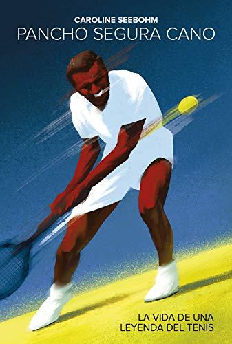 Pancho Segura Cano: La vida de una leyenda del tenis (Bios)