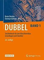 Dubbel Taschenbuch fuer den Maschinenbau 1: Grundlagen und Tabellen