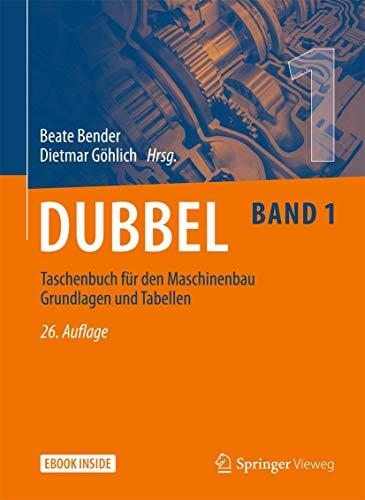 Dubbel Taschenbuch für den Maschinenbau 1: Grundlagen und Tabellen