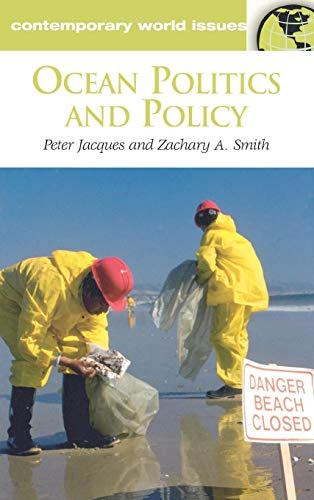 Ocean Politics and Policy: A Reference Handbook (Contemporary World Issues)