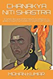 CHANAKYA NITI SHASTRA: El mejor libro para tener éxito en los negocios, la política, la guerra y en todos los aspectos de su vida. (Spanish Edition)
