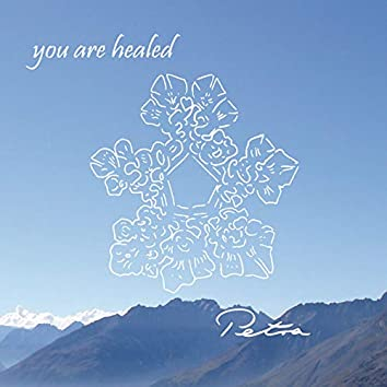 You Are Healed - Healing Sounds and Prayers