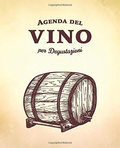 Agenda del Vino: 125 schede enologiche dettagliate per annotare le tue degustazioni (Disegni Di Vini)