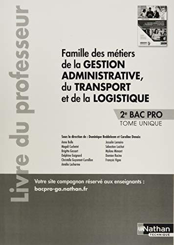 Famille des métiers de la Gestion administrative du transport de la logistique Bac pro 2de : Livre du professeur