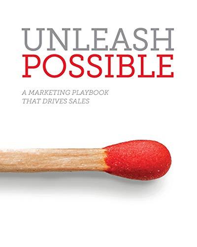 Unleash Possible: A Marketing Playbook That Drives B2B Sales