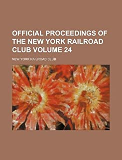 Official Proceedings of the New York Railroad Club Volume 24