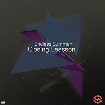 Endless Summer Closing Seasson