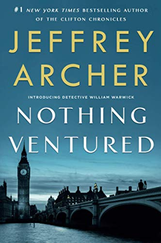 Compare Textbook Prices for Nothing Ventured William Warwick Novels, 1 Reprint Edition ISBN 9781250753434 by Archer, Jeffrey