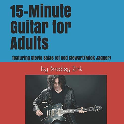 15-Minute Guitar for Adults: featuring Stevie Salas (Rod Stewart/Mick Jagger)