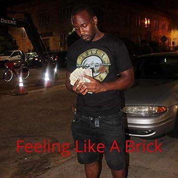 Feeling Like A Brick