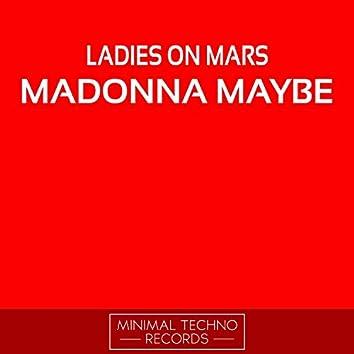 Madonna Maybe