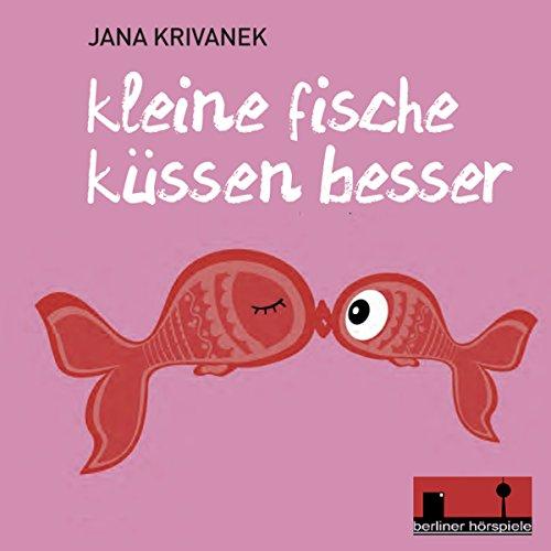 Kleine Fische küssen besser audiobook cover art