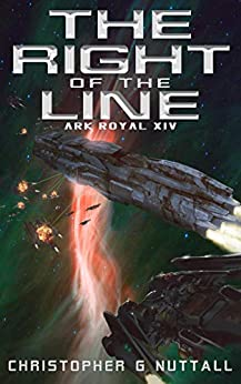 The Right of the Line (Ark Royal Book 14) by [Christopher G. Nuttall, Justin Adams]