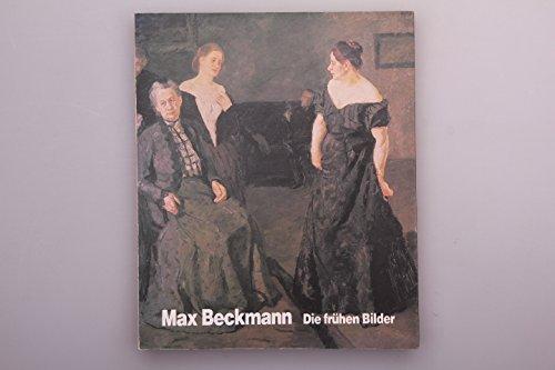 MAX BECKMANN - Die frühen Bilder