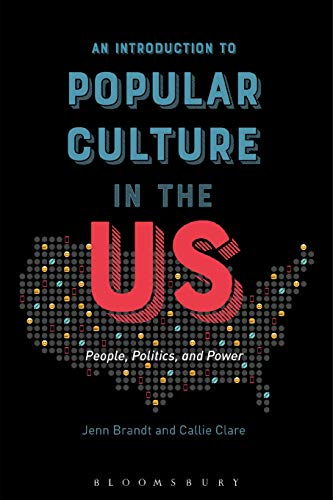 Compare Textbook Prices for An Introduction to Popular Culture in the US: People, Politics, and Power HPOD Edition ISBN 9781501320576 by Brandt, Jenn,Clare, Callie