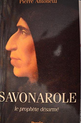 SAVONAROLE. : Le prophète désarmé