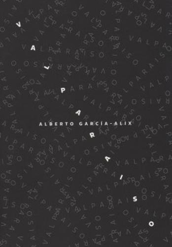 Alberto Garcia-Alix - Valparaiso