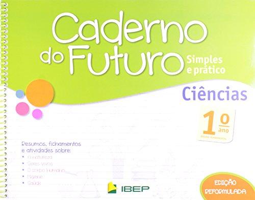 Caderno do Futuro Ciências. 1º Ano