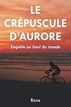 Livres Le Crépuscule d'Aurore: Enquête au bout du monde PDF