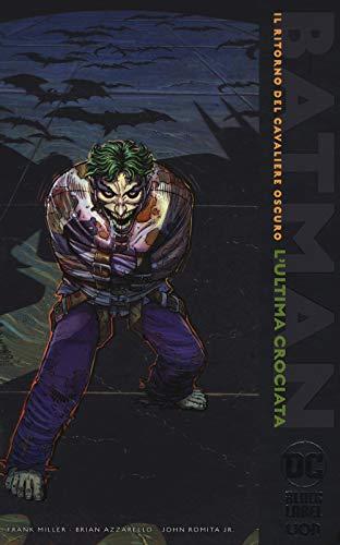 L'ultima crociata. Il ritorno del cavaliere oscuro. Batman