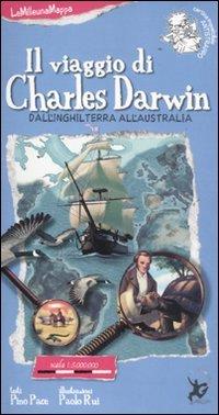 Il viaggio di Charles Darwin. Ediz. illustrata