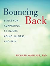 Bouncing Back: Skills for Adaptation to Injury, Aging, Illness, and Pain