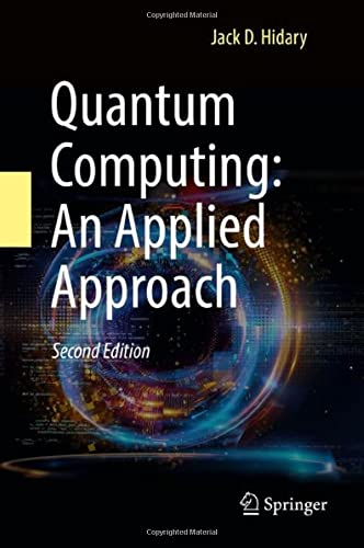 Compare Textbook Prices for Quantum Computing: An Applied Approach 2nd ed. 2021 Edition ISBN 9783030832735 by Hidary, Jack D.