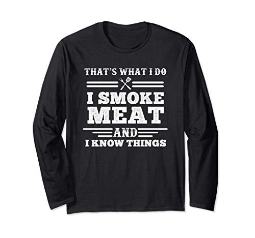 I Smoke Meat And I Know Things - Funny BBQ Grilling Gift Manga Larga