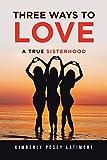 Three Ways to Love...