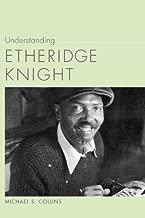 Understanding Etheridge Knight (Understanding Contemporary American Literature)