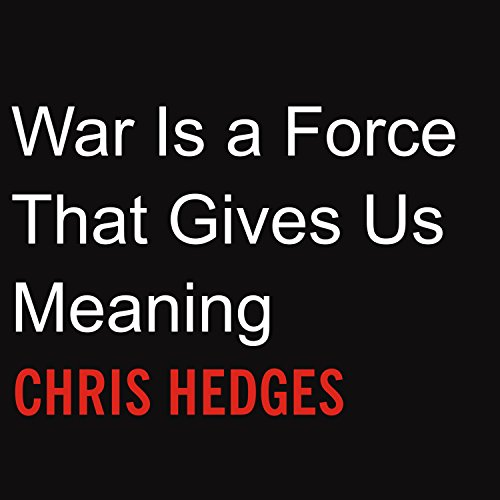 War Is a Force that Gives Us Meaning audiobook cover art