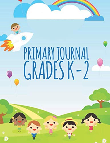 Primary Journal Grades K-2: Composition Notebook With Picture Space / Primary Composition Notebook K-2 / Composition Notebook Primary / Primary Journals / Primary Journal Notebook