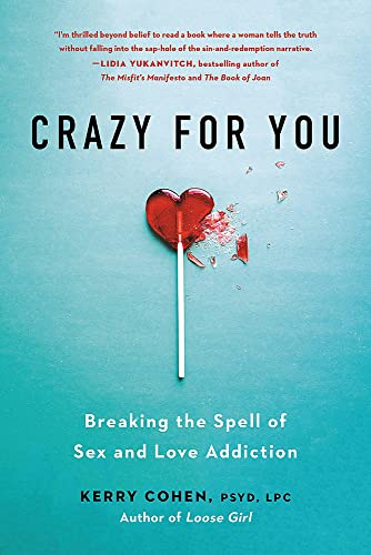 Image of Crazy for You: Breaking the Spell of Sex and Love Addiction