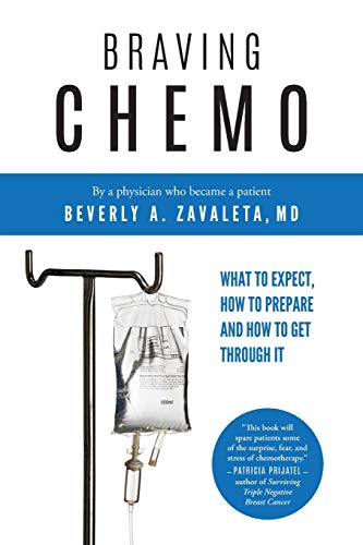 Compare Textbook Prices for Braving Chemo: What to Expect, How to Prepare and How to Get Through It  ISBN 9781733456500 by Zavaleta MD, Beverly A.