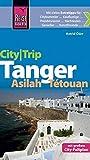 Reise Know-How CityTrip Tanger, Asilah, Tétouan: Reiseführer mit Faltplan und kostenloser Web-App