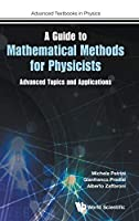 A Guide to Mathematical Methods for Physicists: Advanced Topics and Applications (Advanced Textbooks in Physics)