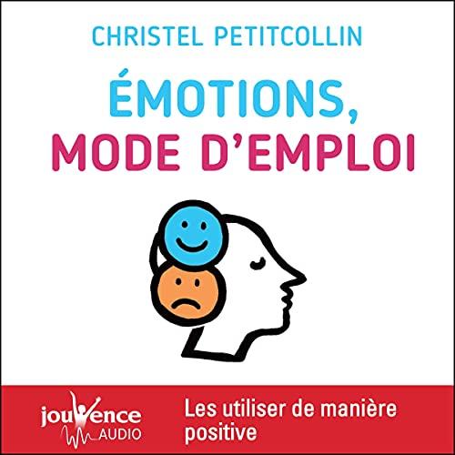 Couverture de Émotions, mode d'emploi