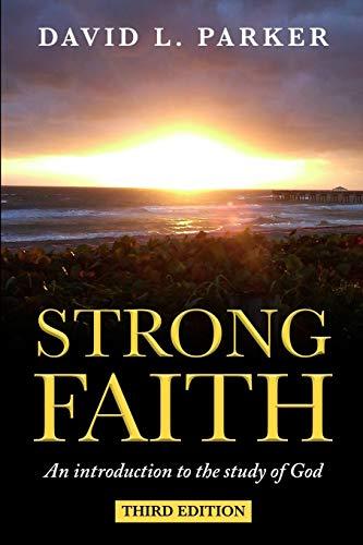 Strong Faith: An introduction to the study of God