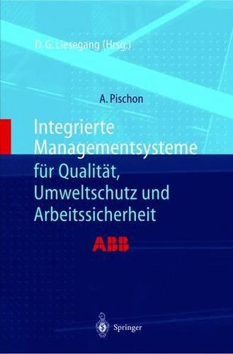 Integrierte Managementsysteme für Qualität, Umweltschutz und Arbeitssicherheit