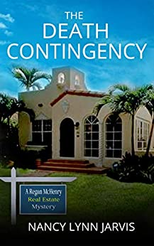 The Death Contingency (Regan Mchenry Real Estate Mysteries Book 1) by [Nancy Lynn Jarvis]