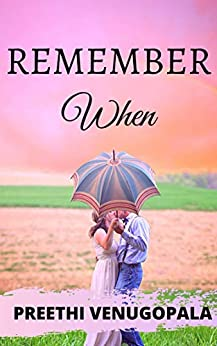 Remember When: A Love Story Unlike any Other by [Preethi Venugopala]