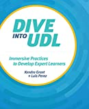 Dive into UDL: Immersive Practices to Develop Expert Learners
