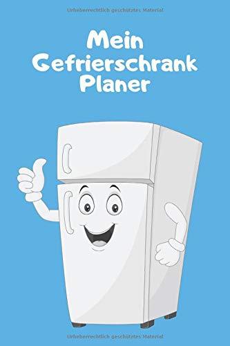 Mein Gefrierschrank Planer: behalten Sie den Überblick über eingefrorene Lebensmittel / DIN A5 / Cover blau mit niedlichen Gefrierschrank