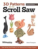 3-D Patterns for the Scroll Saw, Revised Edition: Time-Saving Tips & Ready-to-Cut Patterns for 44 Unique Projects (Fox Chapel Publishing)
