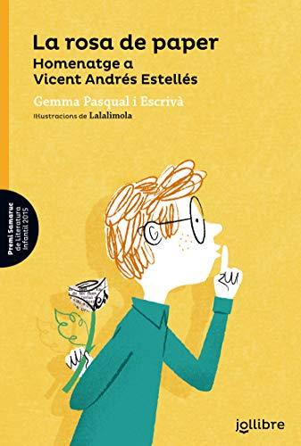 La rosa de paper. Homenatge a Vicent Andrés Estellés