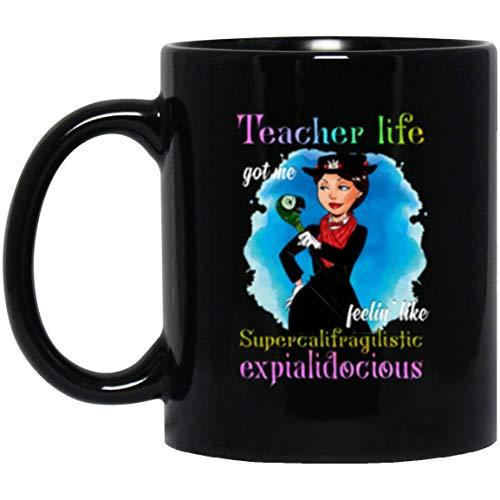 N\A Taza La Vida del Profesor me Hizo Sentir como Supercalifragilisticexpialidocious Mary Poppins